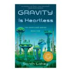 Book Review  – Gravity is Heartless